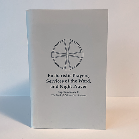 Eucharistic Prayers, Services of the Word and Night Prayer (Supplementary to BAS)