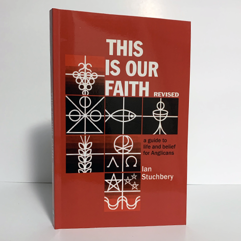 This is Our Faith: A Guide to Life and Belief for Anglicans (Revised Edition)