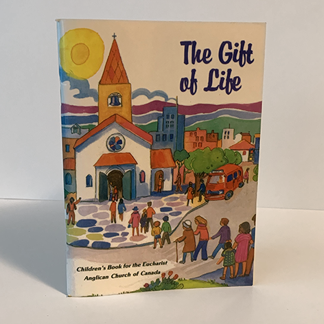 Gift of Life, The: Children's Book for the Eucharist