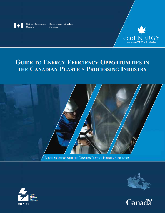 GUIDE TO ENERGY EFFICIENCY OPPORTUNITIES IN THE CANADIAN PLASTICS PROCESSING INDUSTRY