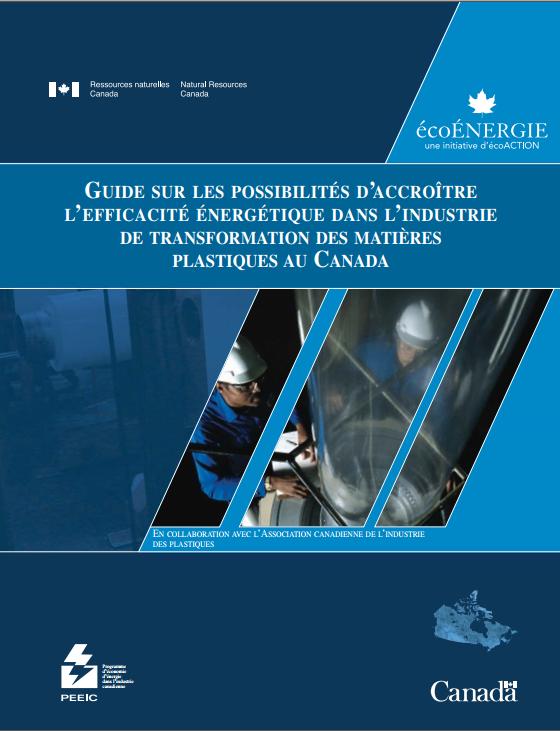 GUIDE SUR LES POSSIBILITES D'ACCROITE L'EFFICACITE ENERGETIQUE DANS L'INDUSTRIE DE TRANSFORMATION DES MATIERES PLASTIQUES AU CANADA