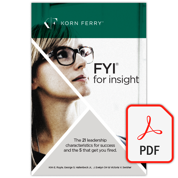 FYI For Insight™ - 21 Leadership Characteristics for Career Success and the 5 that get you Fired